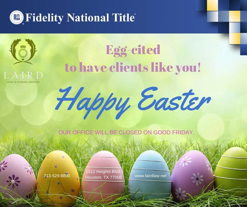 Happy Easter - 1512 Heights Blvd., Houston Heights, 77008, 77009, 77007, Title company, Real estate, The Laird Law Firm, Escrow, title, Closing