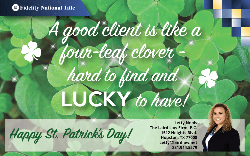 Letty Nehls, St. Patricks Day 2017, Fidelity National Title, The Laird Law Firm, 1512 Heights Blvd, 77008, Title company, Houston Heights, Lucky to have you, Four leaf clover