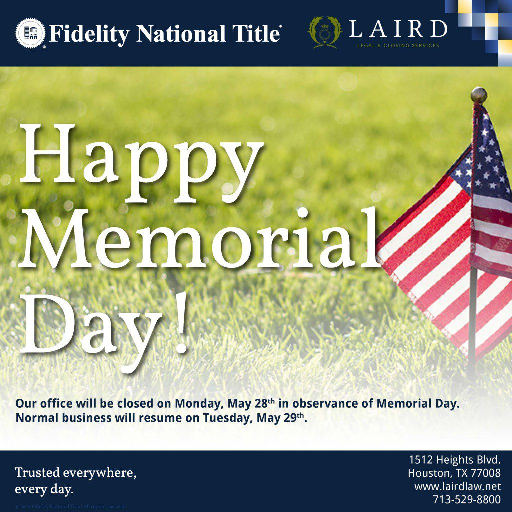 Memorial Day 2018, Fidelity National Title, The Laird Law Firm, 1512 Heights Blvd. Houston, TX 77008, Best title company, Houston Heights