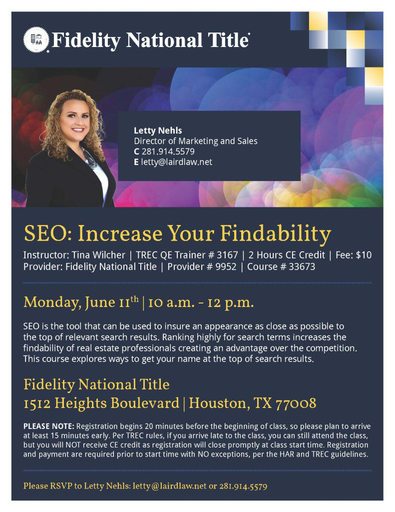 SEO, CE Class, Fidelity National Title Heights, Letty Nehls, The Laird Law Firm, Title company in the Heights, Fee Attorney, June 11, 2018,