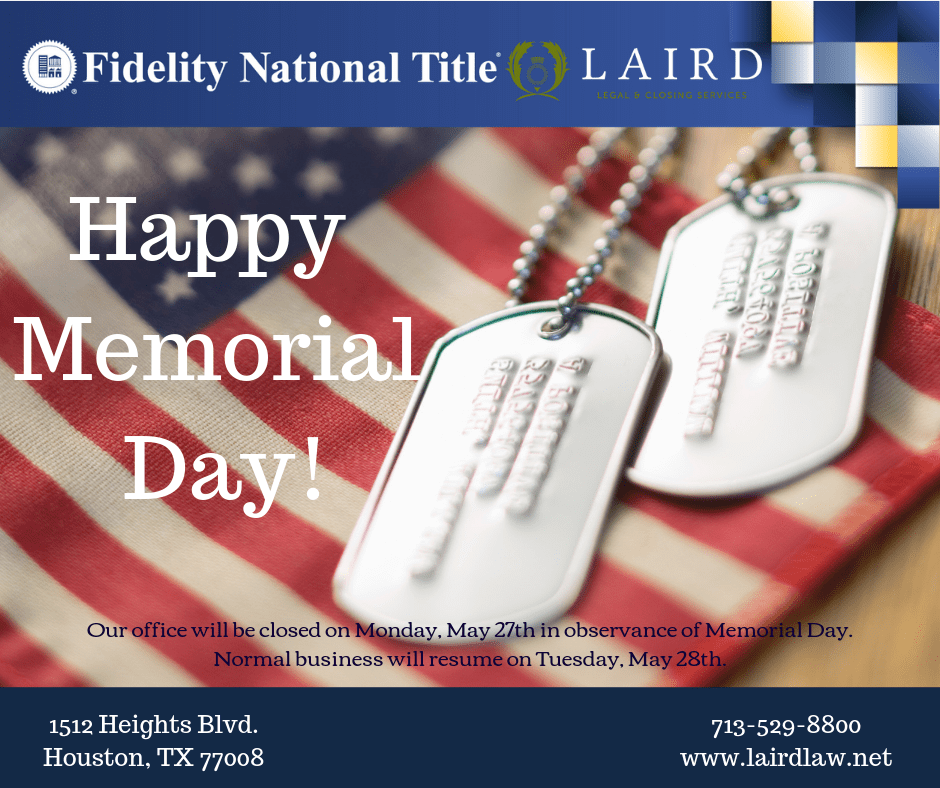 _Fidelity National Title, The Laird Law Firm, 1512 Heights Blvd. Houston, TX 77008, Title Company in the Heights, Real Estate, Happy Memorial Day, Heroes